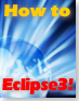 How to Eclipse3!